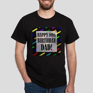 80th Birthday For Dad Dark T-Shirt