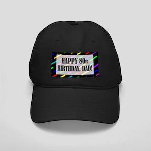 80th Birthday For Dad Black Cap