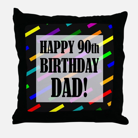 90th Birthday For Dad Throw Pillow
