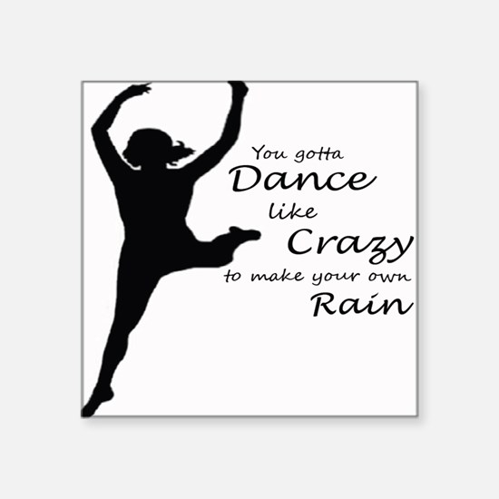 You Gotta Dance Like Crazy Sticker