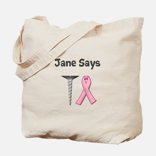 Jane Says Screw Cancer! Change to Your Name Tote B