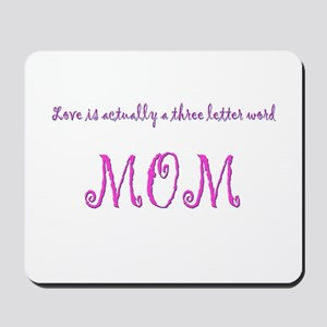 Love, 3 letter word MOM Mousepad