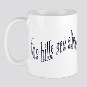 hills are alive Mugs