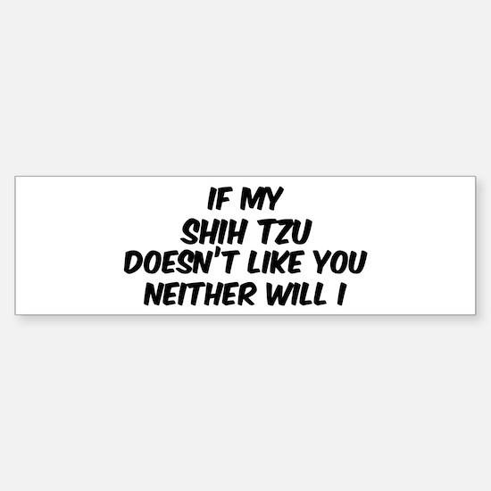 If my Shih Tzu Bumper Bumper Bumper Sticker