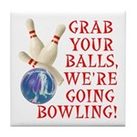 Grab Your Balls Bowling Tile Coaster