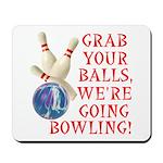 Grab Your Balls Bowling Mousepad