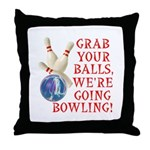 Grab Your Balls Bowling Throw Pillow