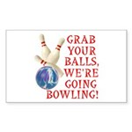 Grab Your Balls Bowling Sticker (Rectangle)