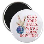 Grab Your Balls Bowling Magnet