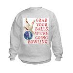 Grab Your Balls Bowling Kids Sweatshirt