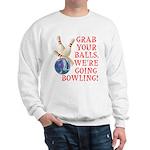 Grab Your Balls Bowling Sweatshirt