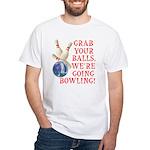 Grab Your Balls Bowling White T-Shirt