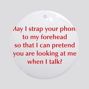 may-I-strap-your-phone-opt-red Ornament (Round)