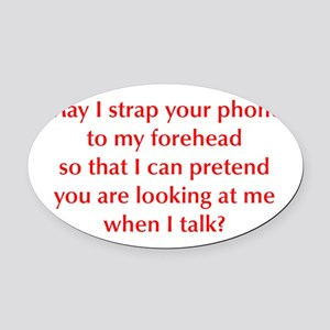 may-I-strap-your-phone-opt-red Oval Car Magnet