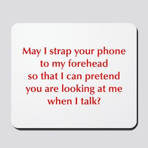 may-I-strap-your-phone-opt-red Mousepad