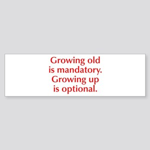 growing-old-opt-red Bumper Sticker