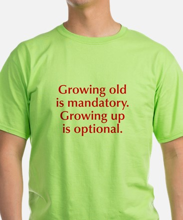 growing-old-opt-red T-Shirt