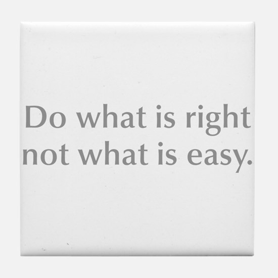 do-what-is-right-opt-gray Tile Coaster