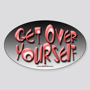 Get Over Yourself! Oval Sticker