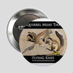 """Muay Thai Squirrels 2.25"""" Button"""