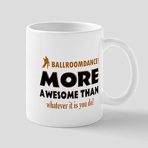 BALLROOMDANCE dance is awesome Mugs