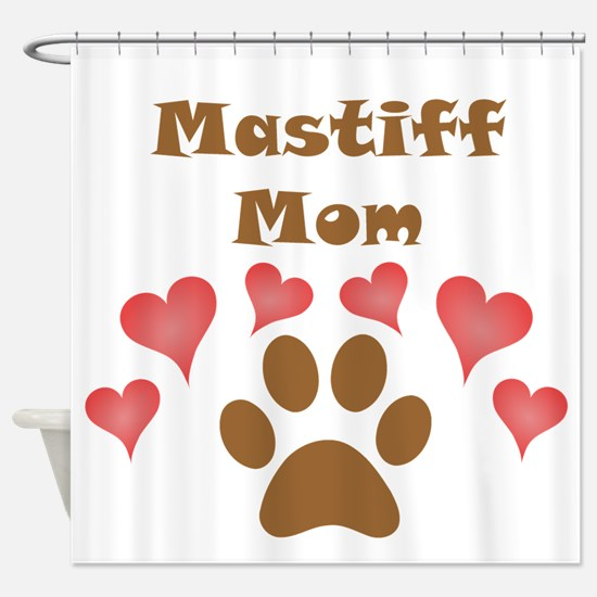 Mastiff Mom Shower Curtain