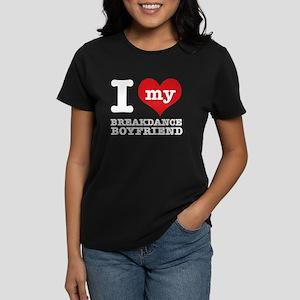I love my Breakdance Boyfriend Women's Dark T-Shir