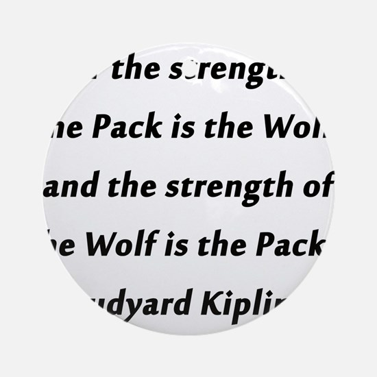 Kipling - Strength of Pack Round Ornament