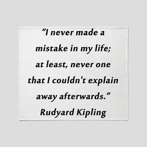 Kipling - Never Made a Mistake Throw Blanket