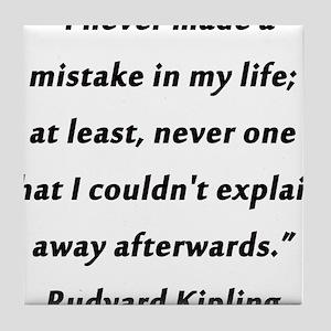 Kipling - Never Made a Mistake Tile Coaster