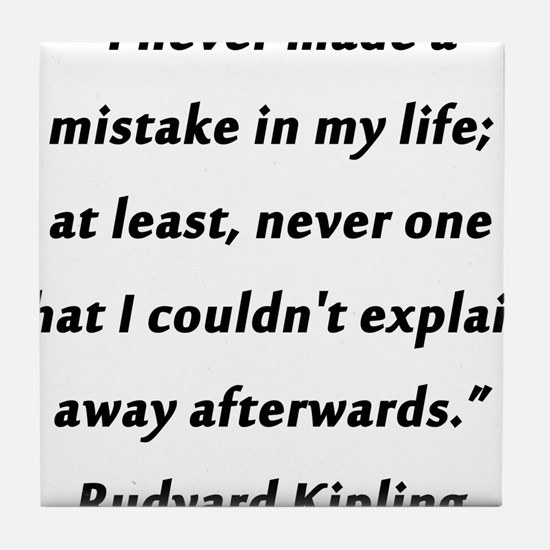 Kipling - Never Made a Mistake Tile Coaster