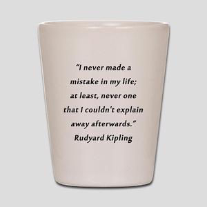 Kipling - Never Made a Mistake Shot Glass