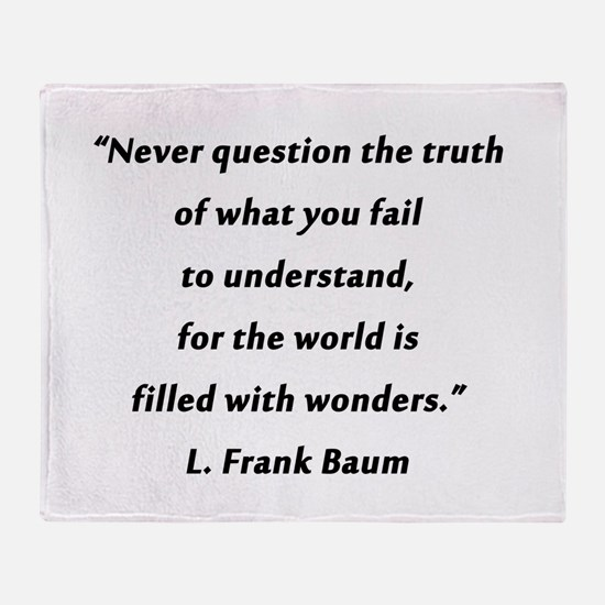 Baum - Never Question the Truth Throw Blanket
