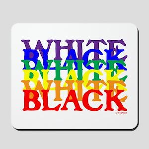 BLACK WHITE UNITY Mousepad