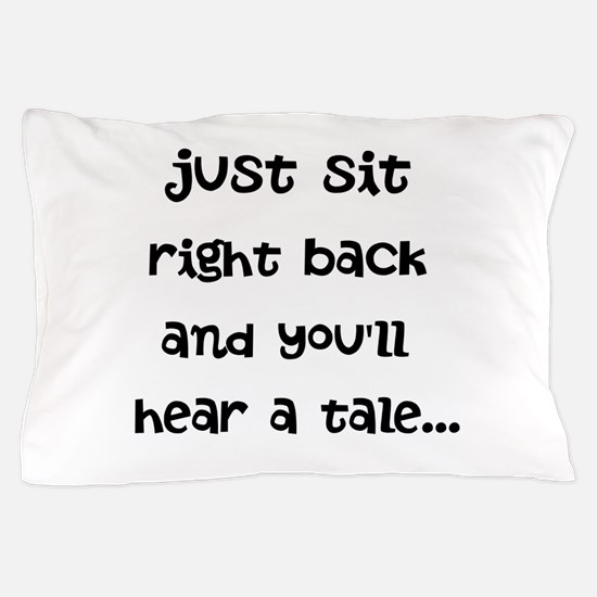 Just sit right back Pillow Case