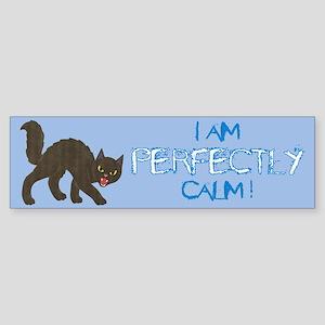 Perfectly Calm Bumper Sticker
