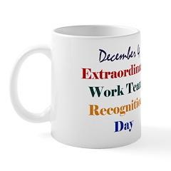 Mug: Extraordinary Work Team Recognition Day