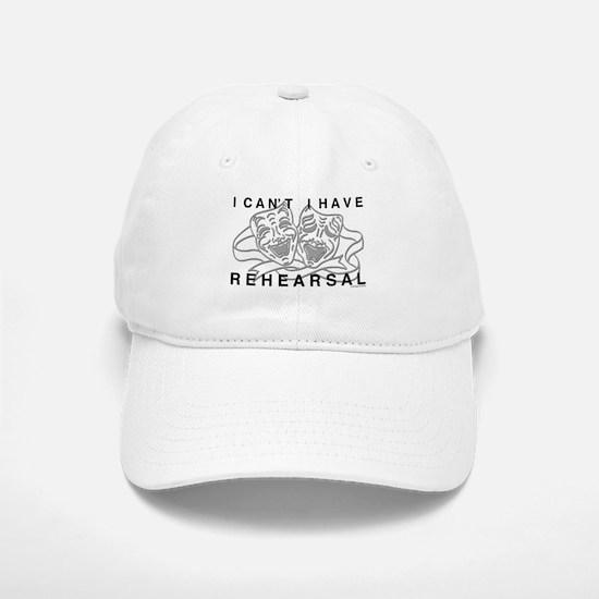 I Can't I Have Rehearsal w LG Drama Masks Baseball Baseball Cap