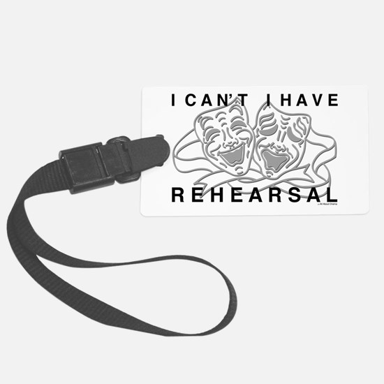 I Can't I Have Rehearsal w LG Drama Masks Luggage Tag