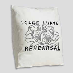 I Can't I Have Rehearsal w LG Drama Masks Burlap T
