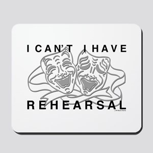 I Can't I Have Rehearsal w LG Drama Masks Mousepad