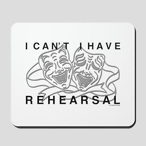 I Can't I Have Rehearsal w LG Drama Masks Mousepad