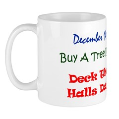 Mug: Buy A Tree Day Deck The Halls Day