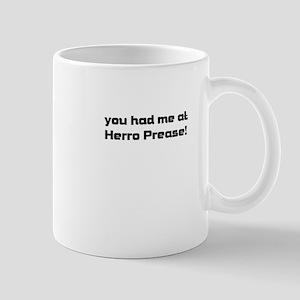 you had me at Herro Prease! Mug