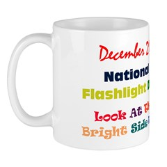 Mug: Flashlight Day Look At The Bright Side Day