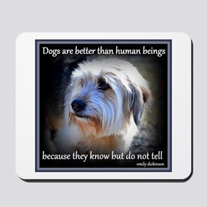 Dogs are better... Mousepad
