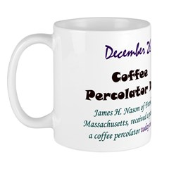 Mug: Coffee Percolator Day James H. Nason of Frank