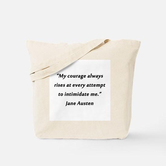 Austen - Courage Always Rises Tote Bag
