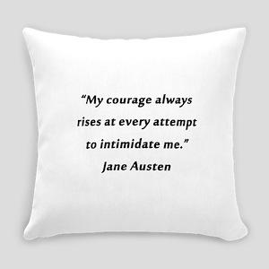 Austen - Courage Always Rises Everyday Pillow