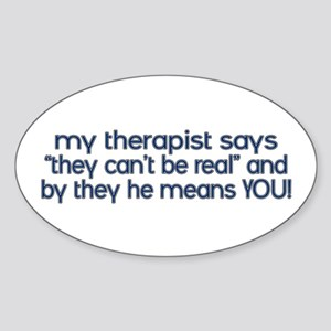 my therapist says Oval Sticker